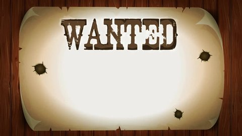 Wanted Sign On Western Movie Background/ Animation of a vintage old wanted placard poster, with gunshot shock effect, old light, torn paper and wood patterns background