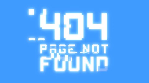 A big text message on a digital light blue screen with a heavy distortion glitch fx: 404 page not found.