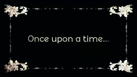 A re-created film frame from the silent movies era, showing intertitle text messages: Once upon a time.