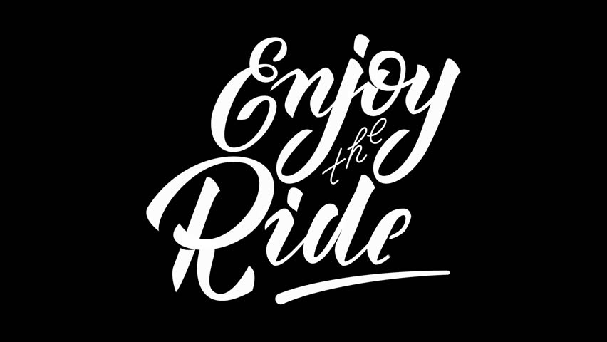 "2D flat animation of a hand lettering with alpha channel.  Animation for teaser, preview, promo, advertisement, presentation, video screensaver. ""Enjoy the Ride"" calligraphy motivation phrase 