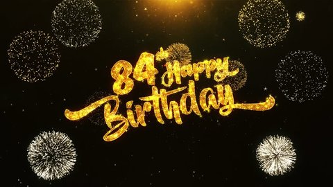 84th Happy Birthday Text Greeting and Wishes card Made from Glitter Particles From Golden Firework display on Black Night Motion Background. for celebration, party, greeting card, invitation card.