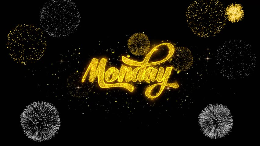 Monday Golden Greeting Text Appearance Blinking Particles with Golden Fireworks Display 4K for Greeting card, Celebration, Invitation, calendar, Gift, Events, Message, Holiday, Wishes. | Shutterstock HD Video #1020271081