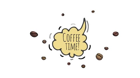 Hand drawn doodle Coffee time icon in speech bubble, Isolated hot drink symbol, Animation with cartoon beans flying around Cartoon decoration element footage. Animated symbol for cafe, restaurant menu