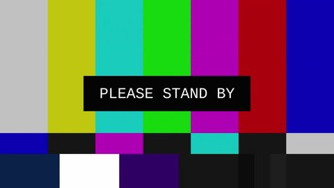 Glitched transmission, distorted noisy signal of SMPTE color bars (a television screen test pattern) with the text Please stand by.